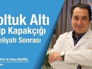 Koltuk Altı Kalp Kapakçığı Ameliyatı Sonrası